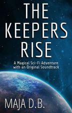 THE KEEPERS RISE by MajaDB