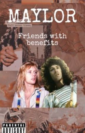 Maylor - Friends with benefits  by rogermaybenhazzello