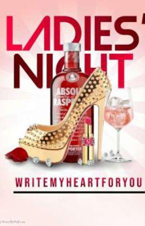 Ladies' Night (Lesbian) by WriteMyHeartForYou