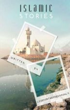Islamic Stories And Advices by lovefortheOneandOnly