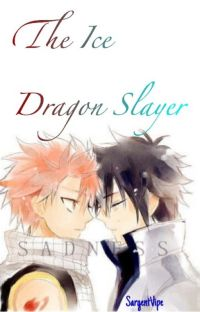 [DISCONTINUED] The Ice Dragon Slayer [GraTsu FanFic]  cover