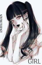 Inhuman Girl by Lonely_Aoi