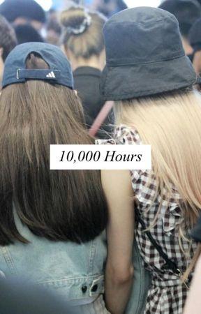 10,000 Hours by ohjenniekim_