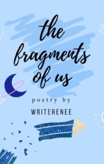 The Fragments Of Us