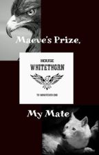 Maeve's prize, my mate--Fenrys Moonbeam by LadyMoonbeam05