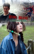 Being Brave: A Spiderman Fanfic by imagingstories