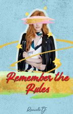Remember the Rules by RanielleTJ
