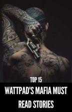 TOP 15 WATTPAD'S MAFIA MUST READ STORIES by apromiseofdarkness