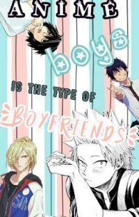 ❤️Anime Boys Is The Type Of BoyFriends❤️ cover
