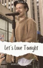 Let's Love Tonight by zoechristinaxx