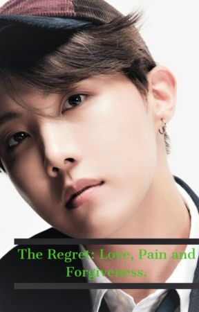 The Regret Part Three: Love, Pain and Forgiveness by Futuremrsjunghoseok