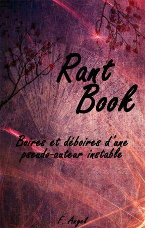 Rant book : Boires Et Déboires D'une Auteur Instable by Fangel81