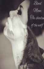 Blood Moon: The shadow of the wolf/ Η σκιά του λύκου από annikol2000