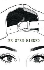 BE OPEN-MINDED by AlphaWolfieeee