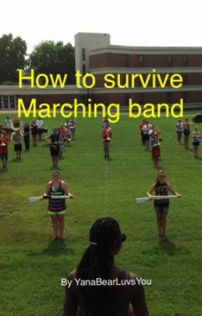 How To Survive Marching Band by YanaBearLuvsYou