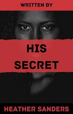 His Secret by HeatherSanders783