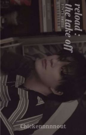 RELOAD: THE TAKE OFF  by chickennnnnout
