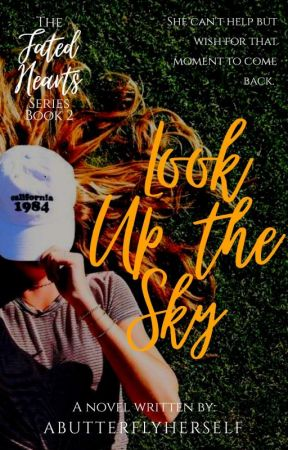Look Up The Sky (Fated Hearts Series #2) by abutterflyherself