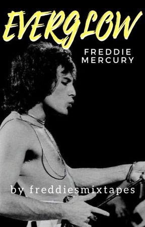 EVERGLOW   Freddie Mercury (Vol 2)   Freddie Mercury Fanfiction by freddiesmixtapes