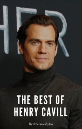 The Best of Henry Cavill by reviewsbylou