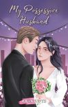 MY POSSESSIVE HUSBAND [SUDAH TERBIT] cover