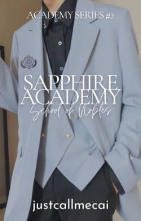 Sapphire Academy: School of Nobles by justcallmecai