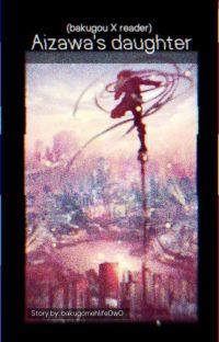 Aizawa's daughter (Bakugouxreader) cover