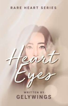 Heart Eyes (Rare Heart Series#1) by Gelywings