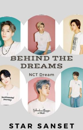 Behind The Dreams    NCT Dream by Star_sanset