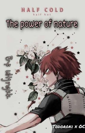 The power of nature (BNHA fanfiction) by ultjngkk