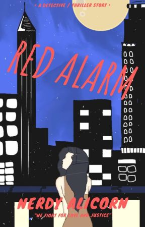Red Alarm [A Detective/Thriller Story] by Nerdy_Alicorn