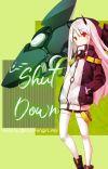 SHUT DOWN!!! || BNHA x Female!Reader 💙🤖 cover