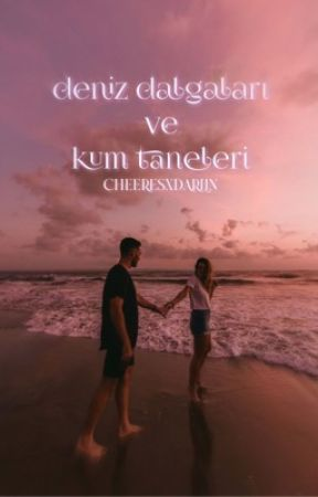 DENİZ DALGALARI ve KUM TANELERİ by cheersxdarlin