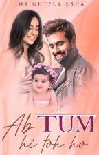 Ab Tum Hi Toh Ho ✓ by InsightfulEsha