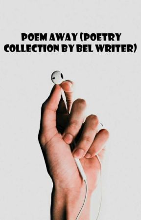 Poem Away (Poetry Collection)  by Bellemoon99