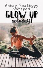 Glow Up   Schudnij -  PORADNIK by Stay_Healthyyy
