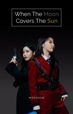 When The Moon Covers The Sun (MoonSun) by mo_onstar99