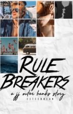 Rule breakers// outer banks- JJ by swaggycedric