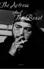 The Actress And The Beast (Post Malone story) by xxtinasxx