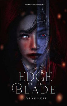EDGE OF THE BLADE by HOESEOKIE