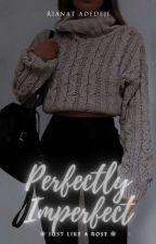 Perfectly Imperfect by Rihanna_Adedeji