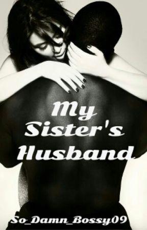 My Sister's Husband by So_Damn_Bossy09