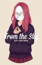 From the Sky // Susie x M!Reader by Rakuwoo