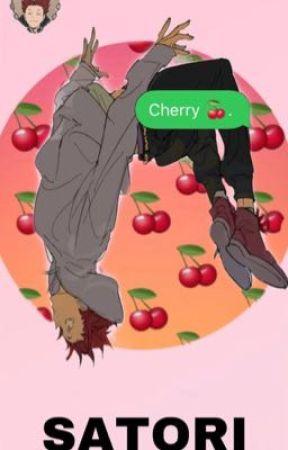 No Cherry no deal~ (Tendou Satori x Reader) by weebtrasssh