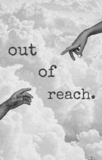 out of reach. by thelonesomelover