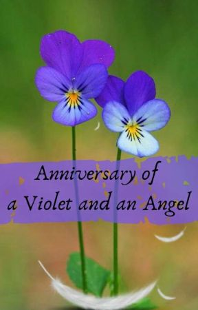 Anniversary of a Violet and an Angel by ElinaViolets