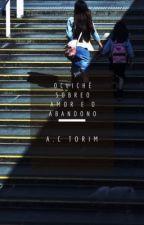 O Clichê sobre o Amor e o Abandono by CarolinaTorim