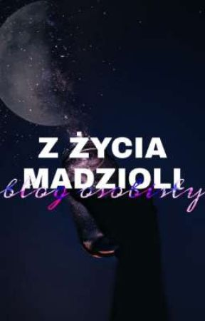 ᴢ żʏᴄɪᴀ Mᴀᴅᴢɪᴏʟɪ - ʙʟᴏɢ ᴏsᴏʙɪsᴛʏ by Madziola