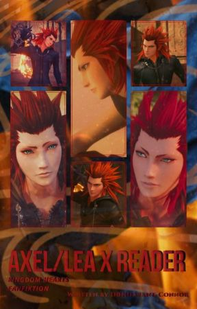 Kingdom Hearts: Fire and Wind ~ Axel/Lea x Reader Oneshot/Shortstory Collection. by DetroitBH-DeviantCon