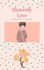 Heavenly Love by daydreamingupside